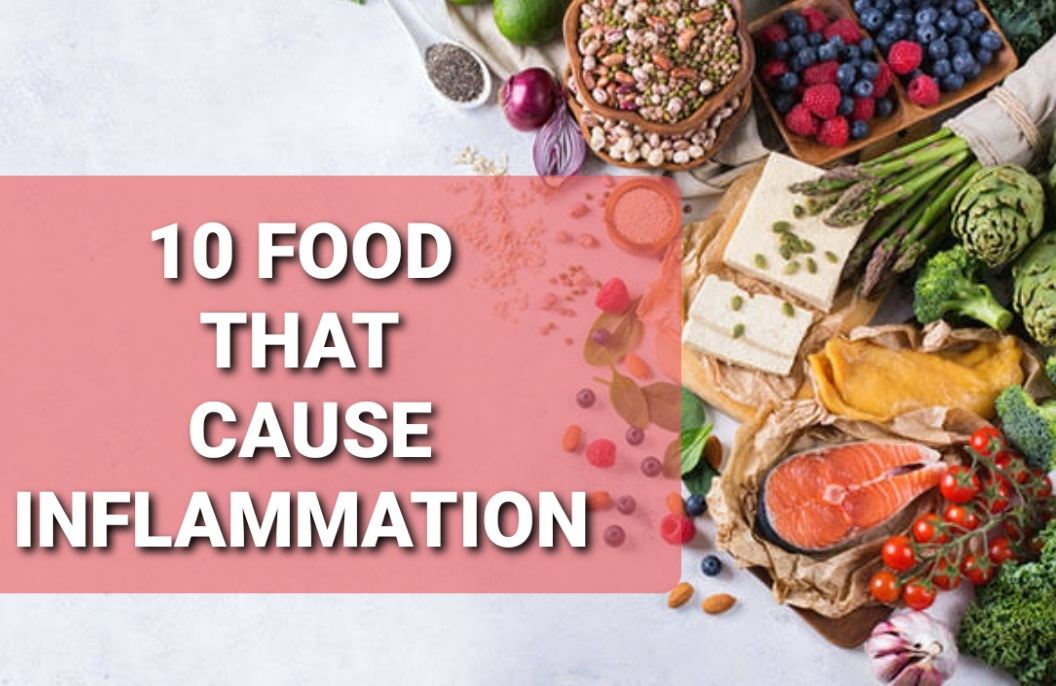 10 foods that cause inflammation